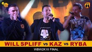 WILL SPLIFF vs RYBA vs KAZ  WBW 2018  Finał XVI Edycji (dogrywka) Freestyle Battle