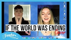 If The World Was Ending - JP Saxe Ft. Julia Michaels | Sapphire & Lewis Maxwell Cover