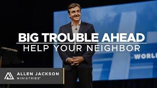 Big Trouble Ahead - Help Your Neighbor [