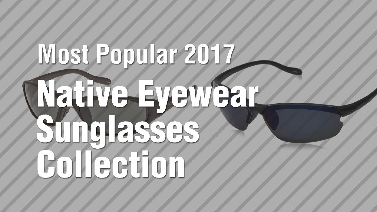 48de8925de6 Native Eyewear Sunglasses Collection    Most Popular 2017 - YouTube