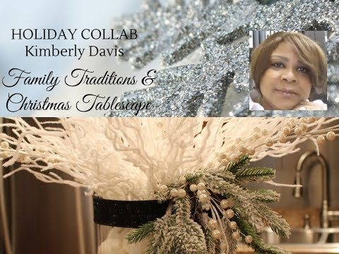 HOLIDAY COLLAB:  Family Traditions & Christmas Island Styl'n & Tablescape 2017