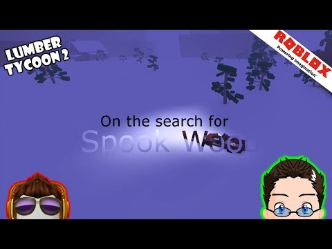 Roblox - Lumber Tycoon 2 - Searching for Spook Wood