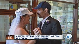 Cancer patient gets married at DMC Huron Valley-Sinai Hospital