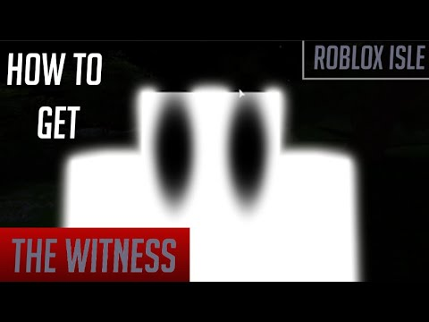 Roblox - Isle | How To Get The Unknown Badge / The Witness Title
