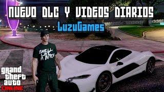NUEVO DLC Y VIDEOS DIARIOS! - GTA V Online - [LuzuGames]