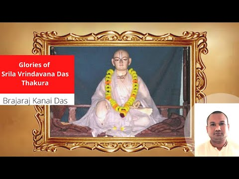 Glories Of Vrindavan Das Thakura