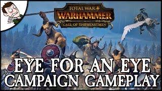 EYE FOR AN EYE! Total War WARHAMMER - Call of the Beastmen Campaign Gameplay!