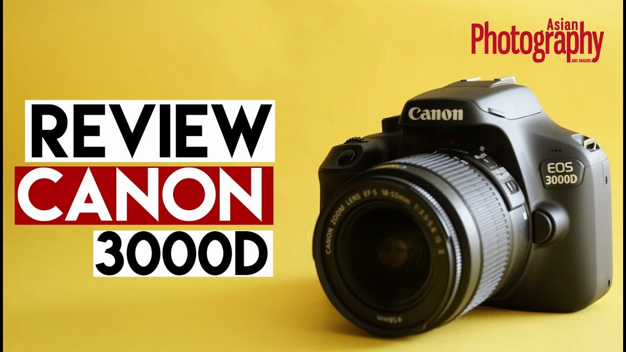 Canon Eos 3000d Review Should You Buy It Youtube