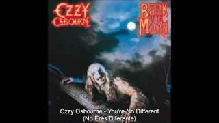 Ozzy Osbourne - You´re no dfferent subtitulado al español