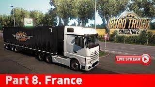 Euro Truck Simulator 2. Часть 8. Франция