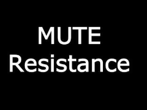 Mute Resistance