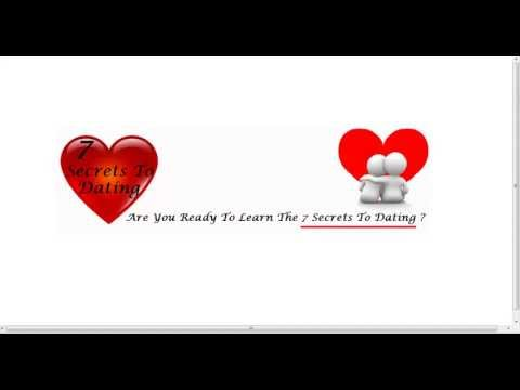 7 Secrets To Dating -  The Best Secrets To Dating Blog In 2013