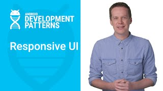 Building a Responsive UI in Android (Android Development Patterns)