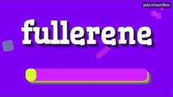 FULLERENE - HOW TO PRONOUNCE IT!?
