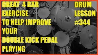 Improve Your Double Kick Pedal Playing With This 4 Bar Exercise - Drum Lesson #344