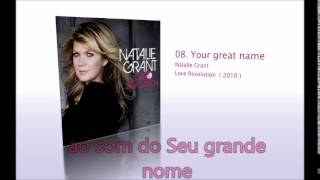Your Great Name - Natalie Grant (Legendado Port - BR)