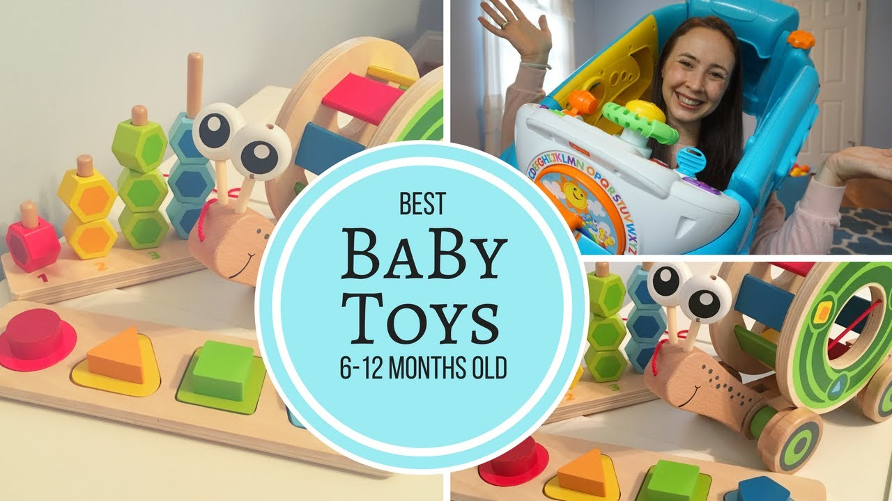 Best Baby Toys 6 12 Months Old My Baby Boy S Favorite
