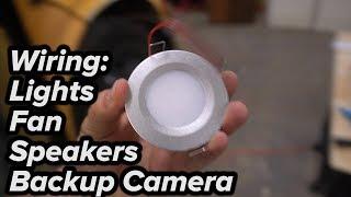 12 Volt Skoolie Wiring: Recessed Lights, Maxxfan, Backup Camera, Speakers