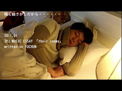 2011.01JYJ MUSIC ESSAY 「their Rooms」written By YUCHUN
