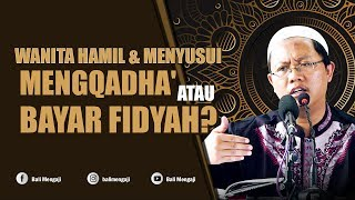 Video Singkat: Wanita Hamil & Menyusui, Mengqadha' Atau Bayar Fidyah? - Ustadz Mahful Safaruddin, Lc