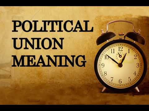 Political union, Meaning