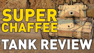 Super Chaffee - Tank Review - World of Tanks