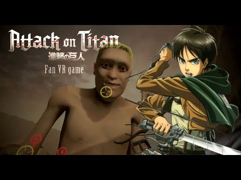 ATTACK ON TITAN VR FAN GAME TRIBUTE - FREE DOWNLOAD (VIVE/OCULUS)