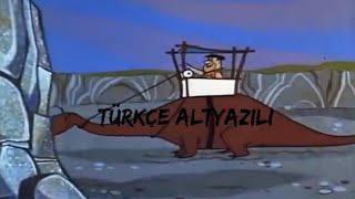 The Flintstones / Taş Devri Açılış Şarkısı Türkçe Altyazılı