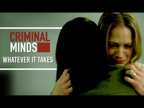 Criminal Minds ♠ Whatever it takes