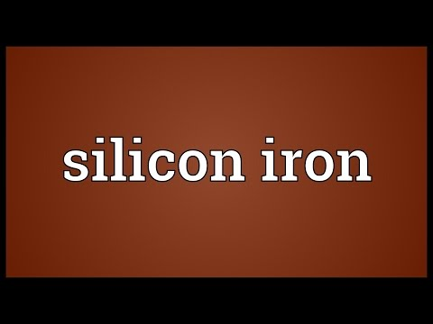 Silicon iron Meaning