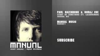 Paul Hazendonk & Noraj Cue - Story Of Something (ft. Lazarusman)
