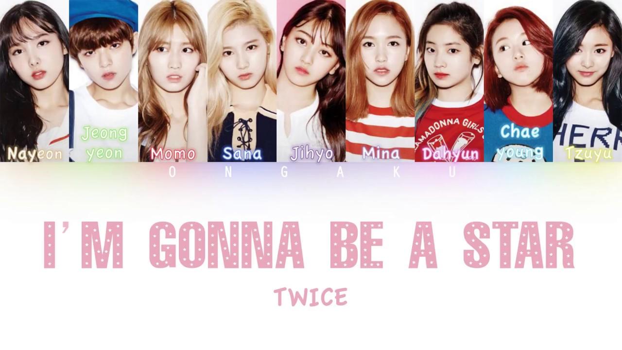twice i m gonna be a star