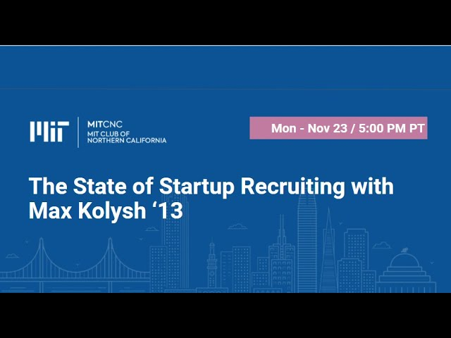 The State of Startup Recruiting with Max Kolysh