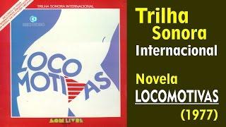 trilha internacional da novela locomotivas exibida em 1977