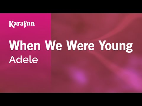 Karaoke When We Were Young - Adele *