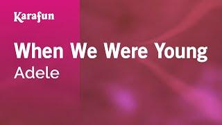 When We Were Young - Adele   Karaoke Version   KaraFun