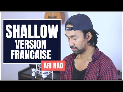 Lady Gaga, Bradley Cooper - Shallow - French Version (A Star Is Born) - Ari Nao [Cover]