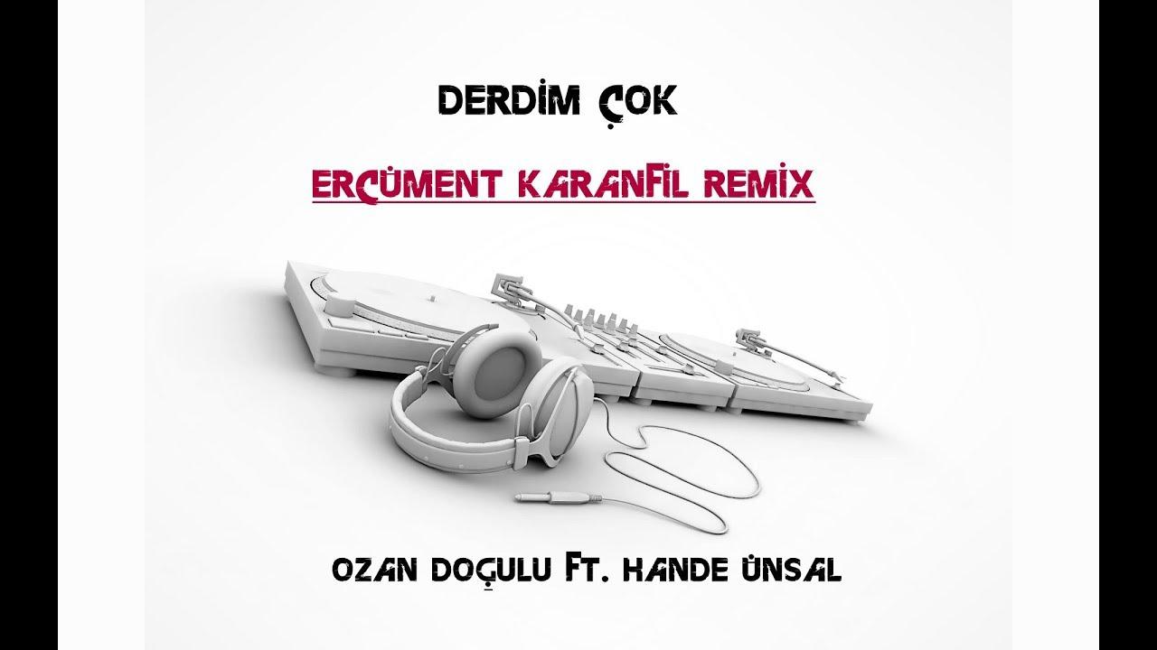Ozan Doğulu ft. Hande Ünsal - Derdim Çok (Ercüment Karanfil Remix)