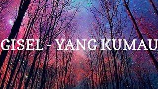 Lirik Lagu Gisel - Yang Kumau  Ost. Rumput Tetangga