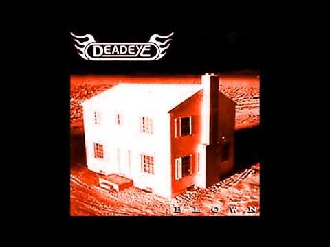 Deadeye - Blown