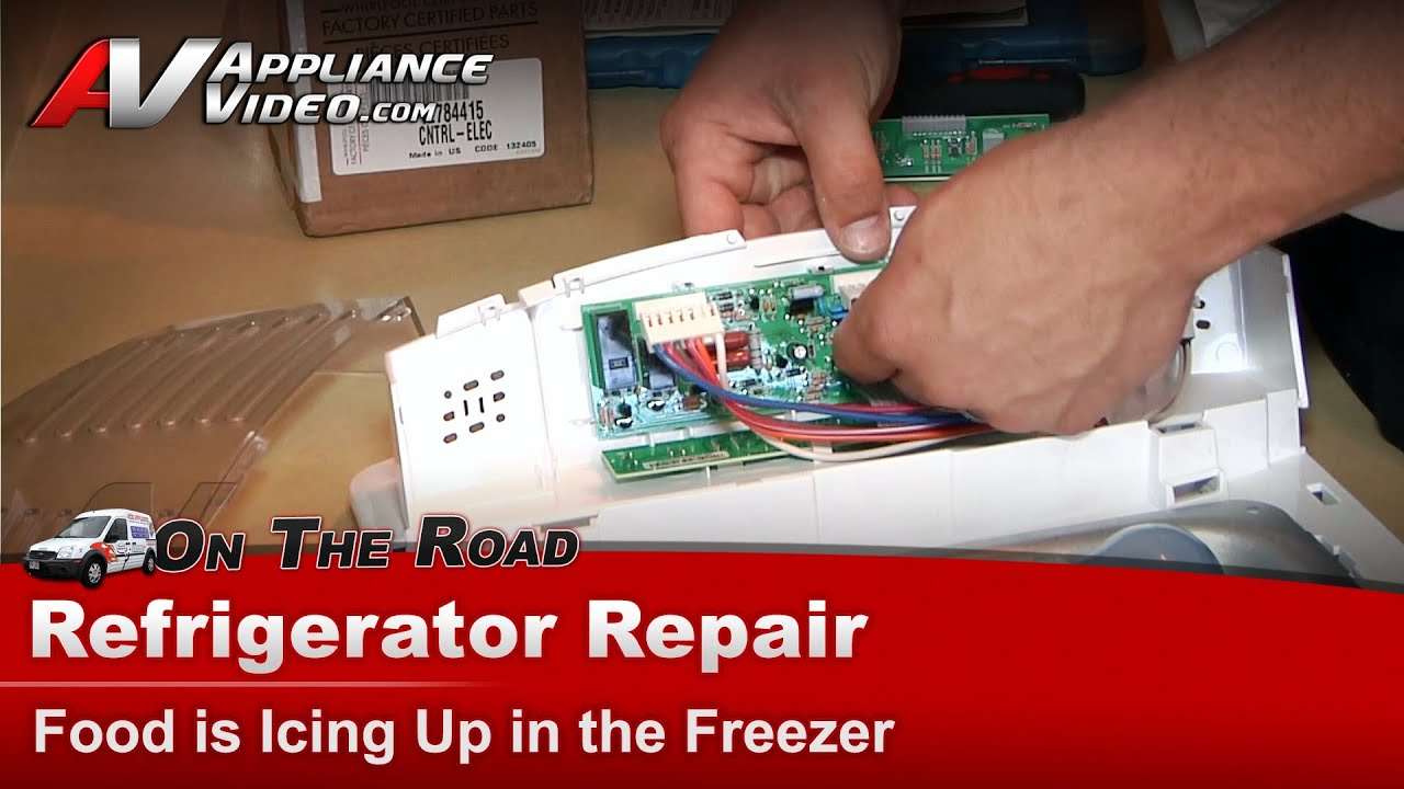 Whirlpool Refrigerator Repair Food Is Icing Up In The
