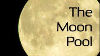 The Moon Pool by Abraham MERRITT read by Mark Nelson Part 1/2 | Full Audio Book