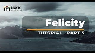Hướng dẫn Felicity ( part 5 ) end