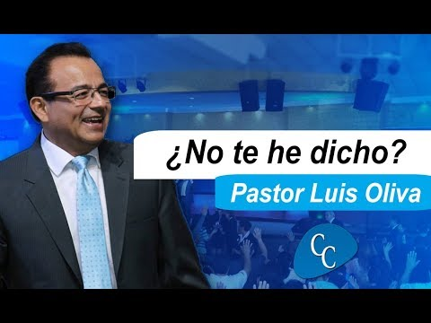 ¿No te he dicho? | Pastor Luis Oliva