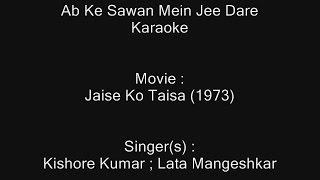 Ab Ke Sawan Mein Jee Dare - Karaoke - Jaise Ko Taisa (1973) - Kishore Kumar ; Lata Mangeshkar