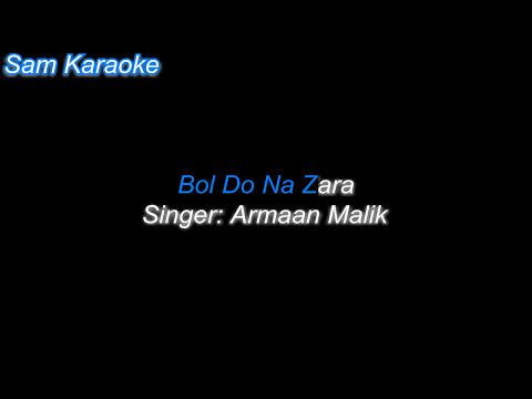 Bol Do Na Zara _ Karaoke Sam Karaoke