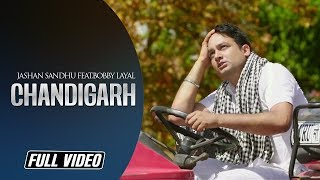 Chandigarh | Jashan Sandhu feat.Bobby Layal | Full Offical Video | Angel Records