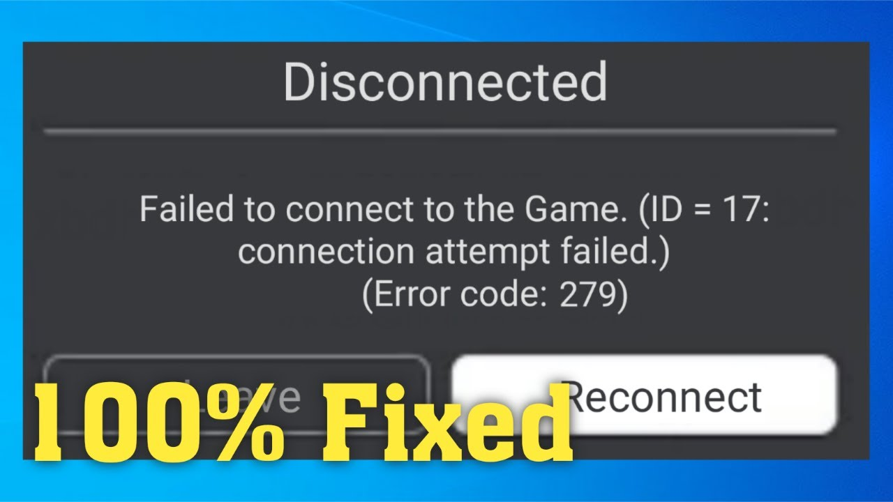 Roblox Failed To Connect To The Game Id 17 Connection Attempt Failed Error Code 279 Youtube
