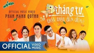 MV Cá Tháng Tư Thật Thật Đùa Đùa - Phan Mạnh Quỳnh