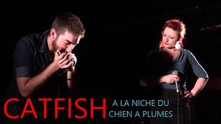 CATFISH LIVE A LA NICHE DU CHIEN A PLUMES DOMMARIEN LE 14 FEVRIER 2015